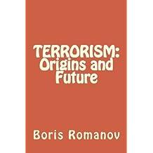 TERRORISM: Origins and Future