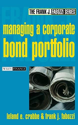 Corporate Bond Portfolio Management (Frank J. Fabozzi Series) - Leland Serien