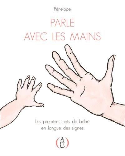 Parle avec les mains : Les premiers mots de bébé en langue des signes