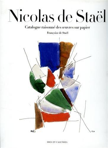 Nicolas de Staël. Catalogue raisonné des oeuvres sur papier