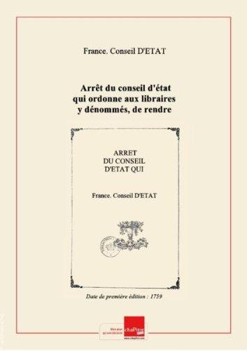 Arrêt du conseil d'état qui ordonne aux libraires y dénommés, de rendre la somme de soixante-douze livres à ceux qui ont souscrit pour le dictionnaire des sciences [Edition de 1759] par France. Conseil d'Etat (13..-1791)