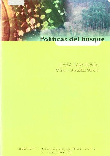 Políticas del bosque: Expertos, Politicos Y Ciudadanos En La Polemica Del Eucalipto En Asturias (Ciencia, Tecnología, Sociedad e Innovación) por Marta I. González García