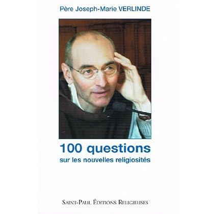 100 Questions Sur les Nouvelles Religiosites