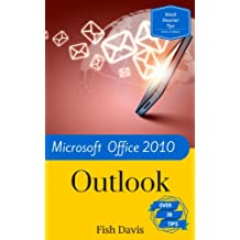 Work Smarter Tips for Microsoft Office Outlook 2010 (English Edition)