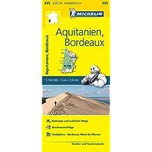 Michelin Aquitanien - Bordeaux: Straßen- und Tourismuskarte 1:150.000 (MICHELIN Localkarten)