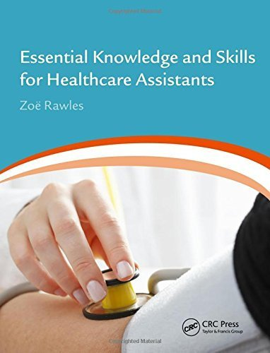 Essential Knowledge and Skills for Healthcare Assistants by Zo? Rawles (2013-12-18)