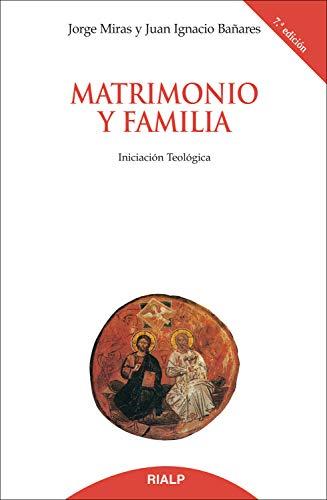 Matrimonio y familia (Biblioteca de Iniciación Teológica) por Jorge Manuel Miras Pouso