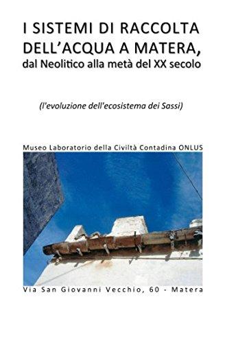 I sistemi di raccolta dell'acqua a Matera, dal Neolitico alla metà del XX secolo