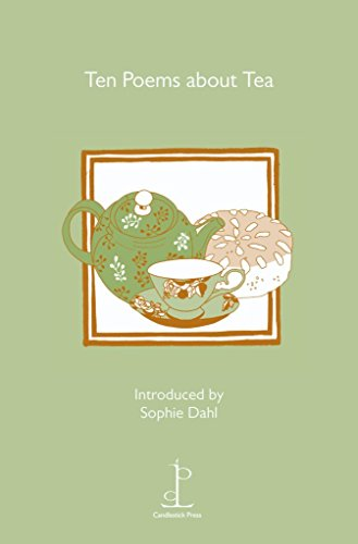 [(Ten Poems About Tea)] [ Introduction by Sophie Dahl, Illustrated by Jill Perry, Selected by Lorraine Mariner, Contributions by Thomas Hardy, Contributions by Jo Shapcott, Contributions by Eavan Boland, Contributions by John Agard ] [February, 2011]