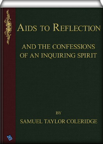 aids-to-reflection-and-the-confessions-of-an-inquiring-spirit-english-edition