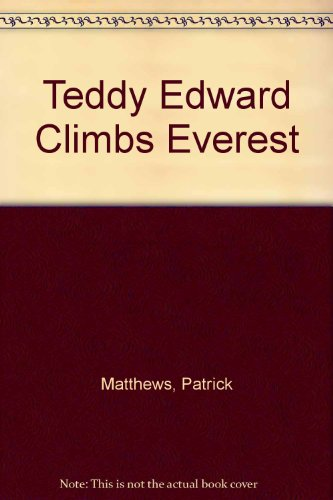 Teddy Edward goes to Mount Everest