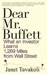 Dear Mr. Buffett: What an Investor Learns 1269 Miles from Wall Street