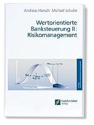 Wertorientierte Banksteuerung II: Risikomanagement