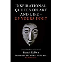 Inspirational Quotes on Art and Life Up Yours Innit!: Fine Art Lavatory Tissue, INNIT.