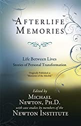 Memories of the Afterlife: Life Between Lives Stories of Personal Transformation (