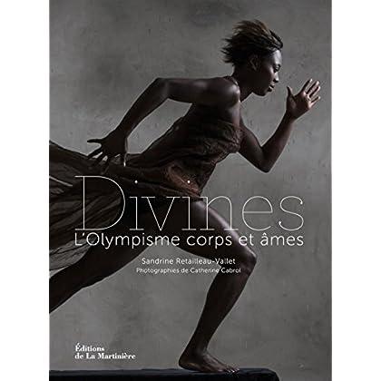 Divines : L'Olympisme corps et âmes