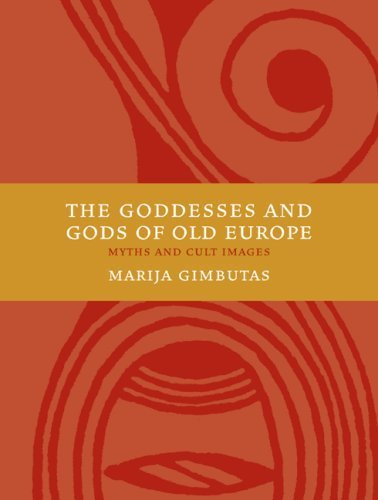 The Goddesses and Gods of Old Europe: Myths and Cult Images by Marija Gimbutas (2007-09-01)