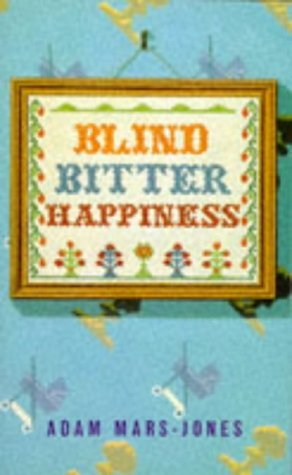 Blind Bitter Happiness by Adam Mars-Jones (9-Jan-1997) Paperback