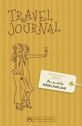 Der perfekte Mädelsurlaub - Travel Journal