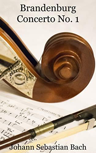 Brandenburg Concerto No. 1: BWV 1046 | Brandenburg Concertos | F major (English Edition)