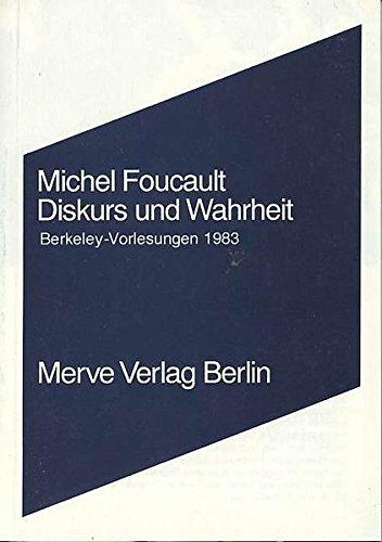 Diskurs und Wahrheit: Die Problematisierung der Parrhesia. Berkeley-Vorlesungen 1983 (Internationaler Merve Diskurs)
