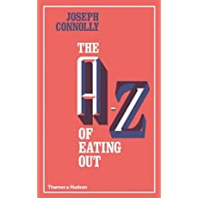 The A-Z of Eating Out by Joseph Connolly (2014-02-10)