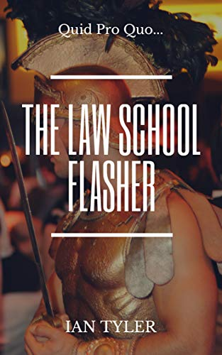 The Law School Flasher (English Edition) (Tyler Booties)