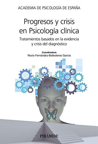 Progresos y crisis en Psicología clínica: Tratamientos basados en la evidencia y crisis del diagnóstico (Ac-Psicología) por Academia de Psicología de España