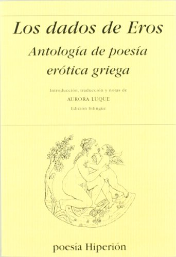 Los dados de Eros, antología de poesía erótica griega (Poesía Hiperión)