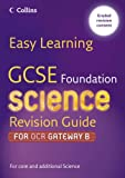 Easy Learning – GCSE Science Revision Guide for OCR Gateway Science B: Foundation