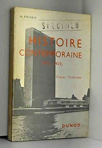 Histoire contemporaine : Par M. Rouable,... Classes terminales, lycées classiques, modernes et techniques, préparation au baccalauréat, 2e partie