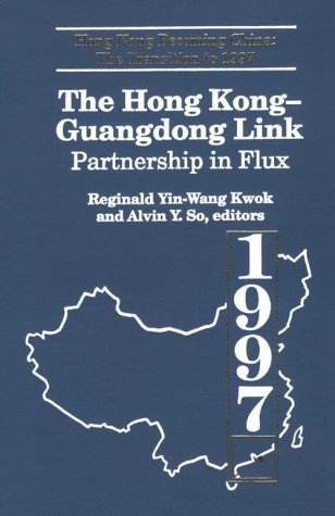 the-hong-kong-guangdong-link-partnership-in-flux-hong-kong-becoming-china-the-transition-to-1997