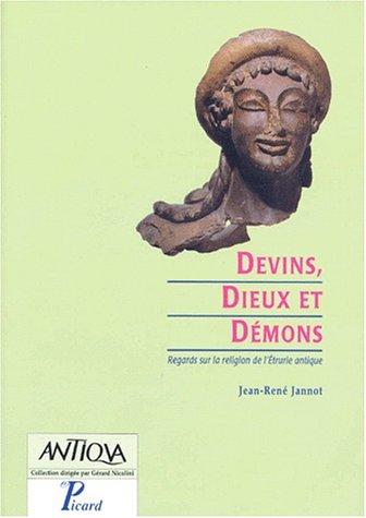 Dieux, démons et devins. Regards sur la religion de l'Etrurie antique