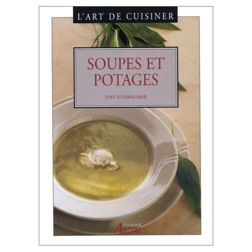 L'art de cuisiner : Soupes et potages