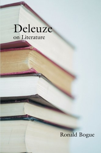 Deleuze on Literature (Deleuze and the Arts) por Ronald Bogue
