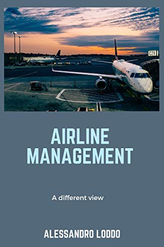 Airline Management: A different view (English Edition)