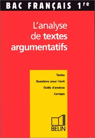 Bac français, premières. L'analyse de textes argumentatifs par Robert Baniol