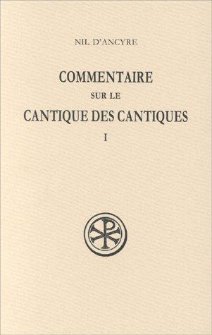 COMMENTAIRE SUR LE CANTIQUE DES CANTIQUES. Tome 1, Edition bilingue français-grec