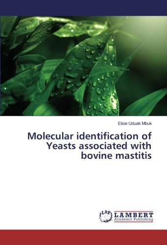 Molecular identification of Yeasts associated with bovine mastitis por Elsie Uduak Mbuk