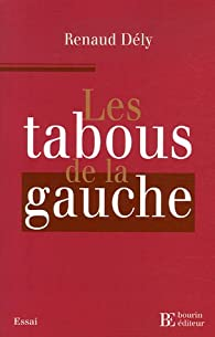 Les tabous de la gauche par Renaud Dély