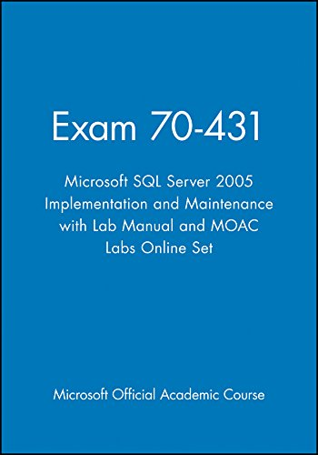 70-431: SQL Server 2005 Implementation and Maintenance Textbook with Student CD Lab Manual and Mlo Set (Microsoft Official Academic Course Series)