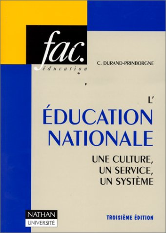 L'Education nationale : une culture, un service, un systme