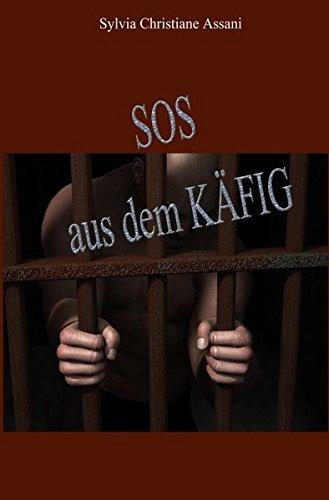 SOS aus dem Käfig