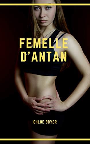 Femelle d'antan [BDSM] par Chloé BOYER