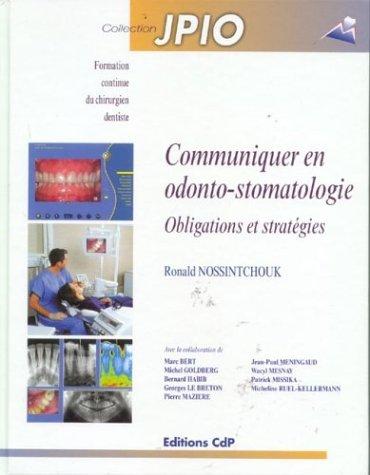 Communiquer en odonto-stomatologie : Obligations et stratégies