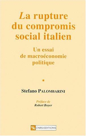 La rupture du compromis social italien : Un essai de macroéconomie politique
