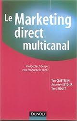 Le Marketing direct multi-canal : Prospection, fidélisation et reconquête du client