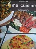 A. Escoffier. Ma cuisine. 2 500 recettes