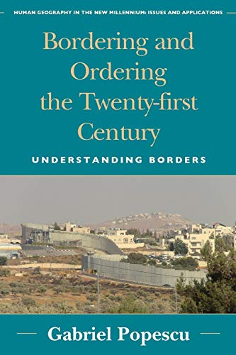 UNDERSTANDING BORDERS: BORDERIPB (Human Geography in the Twenty-First Century: Issues and Applications) por Gabriel Popescu