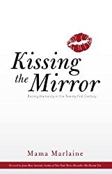 Kissing The Mirror: Raising Humanity in the Twenty-first Century. (English Edition)